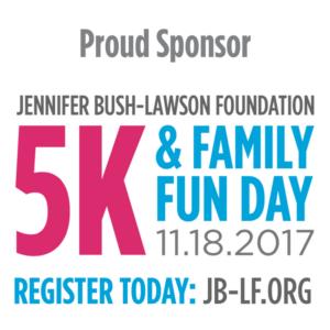 Jennifer Bush-Lawson Foundation's 5K & Family Fun Day!