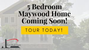 5 Bedroom Maywood Home: Coming Soon!